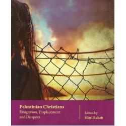 Palestinian Christians:Emigration,Displacement and Diaspora