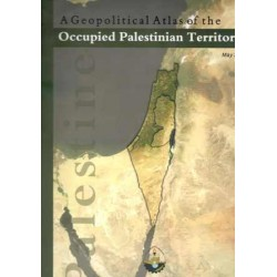 A Geopolitical Atlas of the Occupied Palestinian Territory
